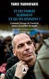 Yanis Varoufakis - Et les faibles subissent ce qu'ils doivent ? - Comment l'Europe de l'austérité menace la stabilité du monde.