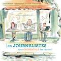 Les journalistes nous cachent-ils des choses ? : 30 questions sur la presse et les médias / David Groison, Pierangélique Schouler | Groison, David. Auteur