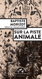 Sur la piste animale / Baptiste Morizot | Morizot, Baptiste