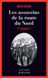 Les assassins de la route du Nord / Anila Wilms | Wilms, Anila (1971-....). Auteur
