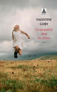 Valentine Goby - Un paquebot dans les arbres.