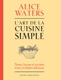 Alice Waters - L'art de la cuisine simple.