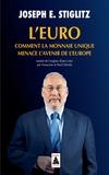 Joseph E. Stiglitz - L'Euro - Comment la monnaie unique menace l'avenir de l'Europe.