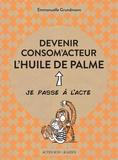 Emmanuelle Grundmann - Devenir consom'acteur - L'huile de palme.