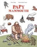 Dieter Böge et Bernd Mölck-Tassel - Papy mammouth - L'histoire de l'humanité racontée par notre ancêtre.