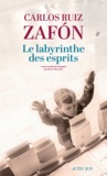 Carlos Ruiz Zafon - Le labyrinthe des esprits.