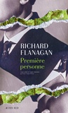 Première personne / Richard Flanagan | Flanagan, Richard (1961-....)