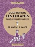 Isabelle Peloux - Comprendre les enfants pour mieux les éduquer.