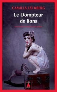 Camilla Läckberg - Le dompteur de lions.