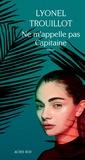 Lyonel Trouillot - Ne m'appelle pas Capitaine.