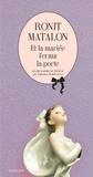 Et la mariée ferma la porte / Ronit Matalon   Matalon, Ronit (1959-2017). Auteur