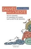 Brice Faraut - Sauvés par la sieste - Petits sommes et grandes victoires sur la dette de sommeil.
