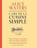 Alice Waters - L'art de la cuisine simple.