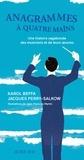 Karol Beffa et Jacques Perry-Salkow - Anagrammes à quatre mains - Une histoire vagabonde des musiciens et de leurs oeuvres.