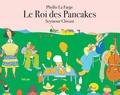 Phyllis La Farge et Seymour Chwast - Le Roi des Pancakes.