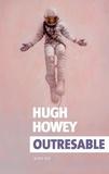 Outresable / Hugh Howey | HOWEY, Hugh. Auteur