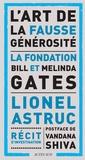 Lionel Astruc - L'art de la fausse générosité - La fondation Bill et Melinda Gates.