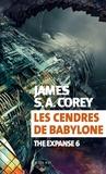 James S. A. Corey - The Expanse Tome 6 : Les cendres de Babylone.