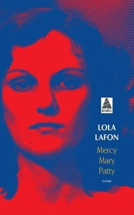 Lola Lafon - Mercy, Mary, Patty.