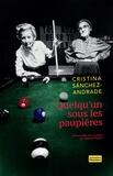 Cristina Sánchez-andrade - Quelqu'un sous les paupières.