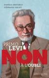 Primo Levi : non à l'oubli / Daniele Aristarco, Stéphanie Vailati | Aristarco, Daniele