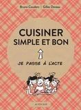 Gilles Daveau - Cuisiner simple et bon.