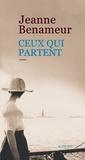Jeanne Benameur - Ceux qui partent.