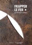 Musée du Quai Branly - Frapper le fer - L'art des forgerons africains.