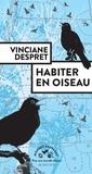 Vinciane Despret - Habiter en oiseau.