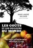Marc-André Selosse - Les goûts et les couleurs du monde - Une histoire naturelle des tannins, de l'écologie à la santé.
