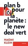 Naomi Klein - Plan B pour la planète - Le New Deal vert.
