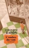 Carlos Ruiz Zafon - L'ombre du vent.