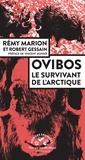 Rémy Marion et Robert Gessain - Ovibos - Le survivant de l'Arctique.