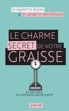 Mariette Boon - Le charme secret de la graisse - Nouvelles découvertes sur son rôle dans notre organisme.