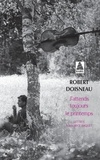 Robert Doisneau - J'attends toujours le printemps - Lettres à Maurice Baquet.