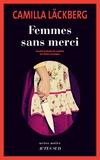 Camilla Läckberg - Femmes sans merci.