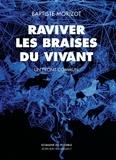 Baptiste Morizot - Raviver les braises du vivant - Un front commun.