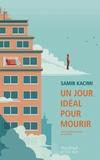 Samir Kacimi - Un jour idéal pour mourir.