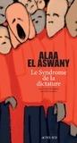 Alaa El Aswany - Le syndrome de la dictature.