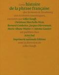 Gilles Siouffi et Christiane Marchello-Nizia - Histoire de la phrase française, des Serments de Strasbourg aux écritures numériques.