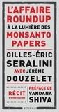 Gilles-Eric Séralini et Jérôme Douzelet - L'affaire Roundup à la lumière des Monsanto Papers.