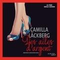 Camilla Läckberg et Rémi Cassaigne - Des ailes d'argent.