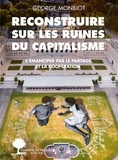 George Monbiot - Reconstruire sur les ruines du capitalisme - S'émanciper par le partage et la coopération.