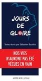 Sébastien Boudria - Jours de gloire - Nos vies n'auront pas été vécues en vain.