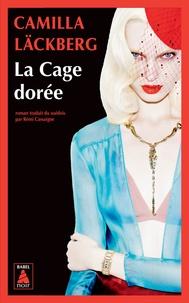 Camilla Läckberg - La Cage dorée - La vengeance d'une femme est douce et impitoyable.