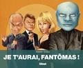 Philippe Chanoinat - Je t'aurai, Fantomas !.