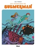 Jacques Lob - Les aventures de Submerman.