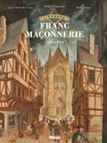 Jean-Christophe Camus - L'Épopée de la franc-maçonnerie - Tome 02 - Les bâtisseurs.