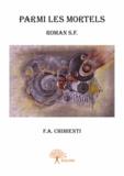 Filippo A. Chimienti - Parmi les mortels.