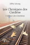 Joffrey Lebourg - Les chroniques des gardiens - Tome 3.